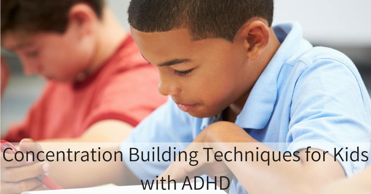 Concentration Building Techniques for Kids with ADHD_mini