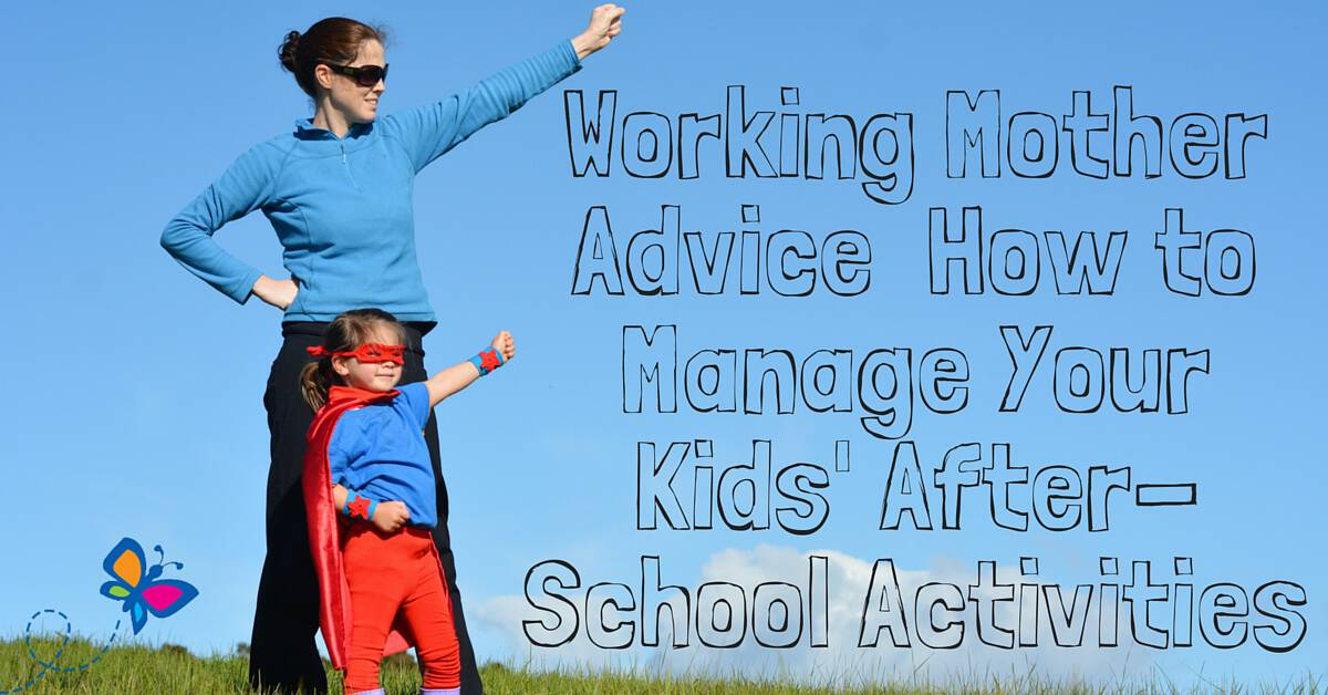 Working Mother Advice How to Manage Your