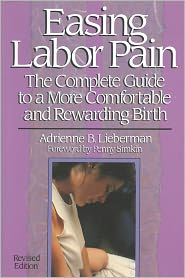 118830935 Easing Labor Pain: the complete guide to a more comfortable and rewarding birth