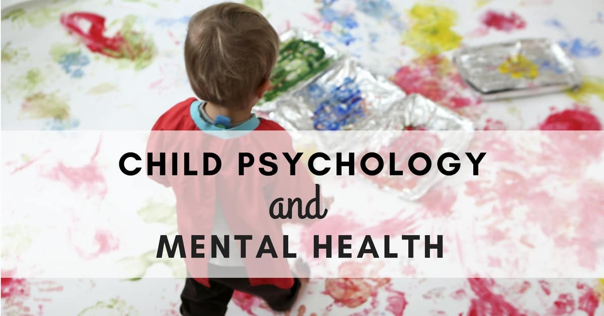 Child Psychology and Mental Health