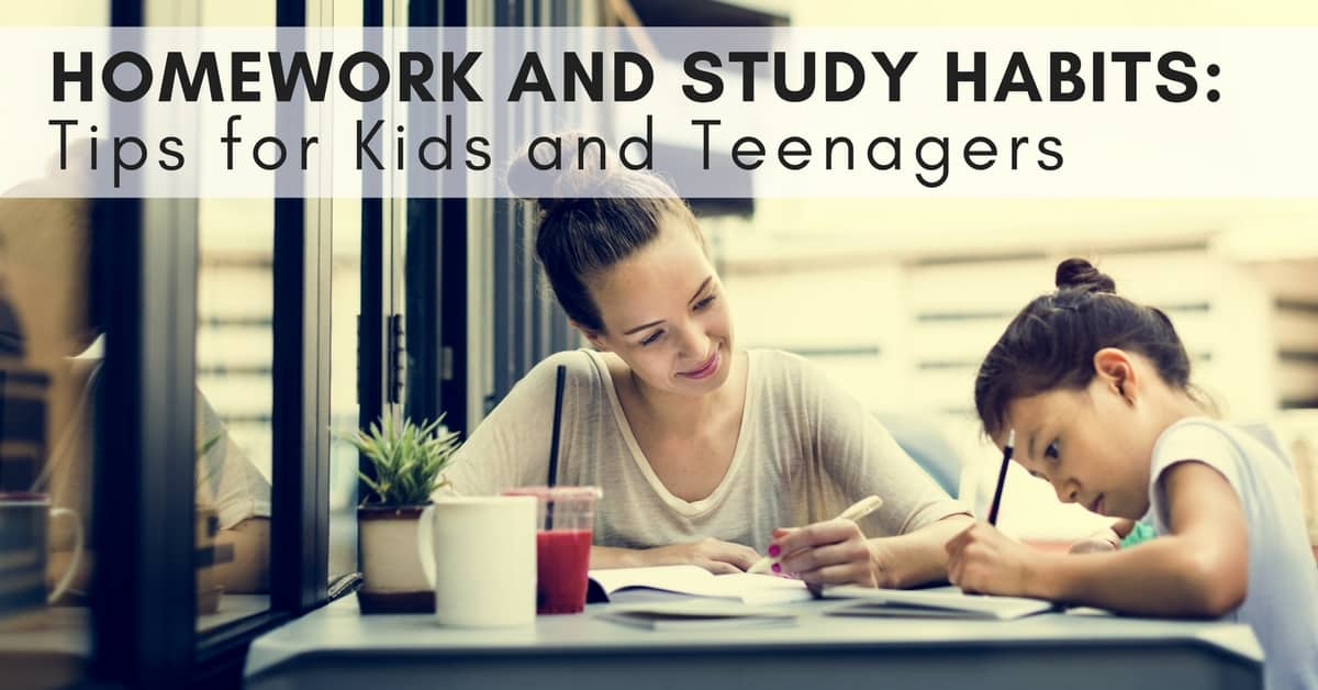 Homework and Study Habits- Tips for Kids and Teenagers