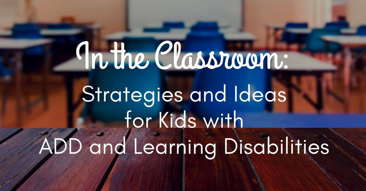 3cae00290d8a1 In the Classroom- Strategies and Ideas for Kids with ADD and Learning  Disabilities mini
