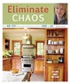 eliminate chaos small Eliminate Chaos: The 10 Step Process to Organize Your Home and Life