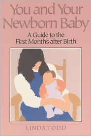 118809376 You and Your Newborn Baby: a guide to the first months after birth