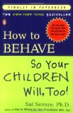 how to behave Teach Children to Respect by Treating them with Respect