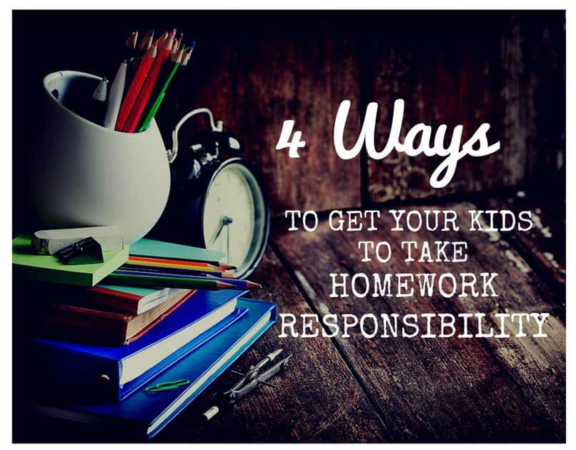 4 Ways to Get Your Kids to Take Homework Responsibility