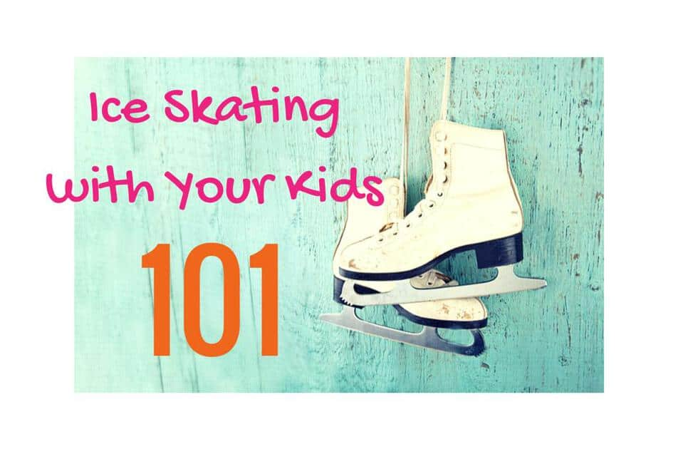 Ice Skating with You Kids 101