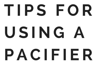 Tips for Using a Pacifier