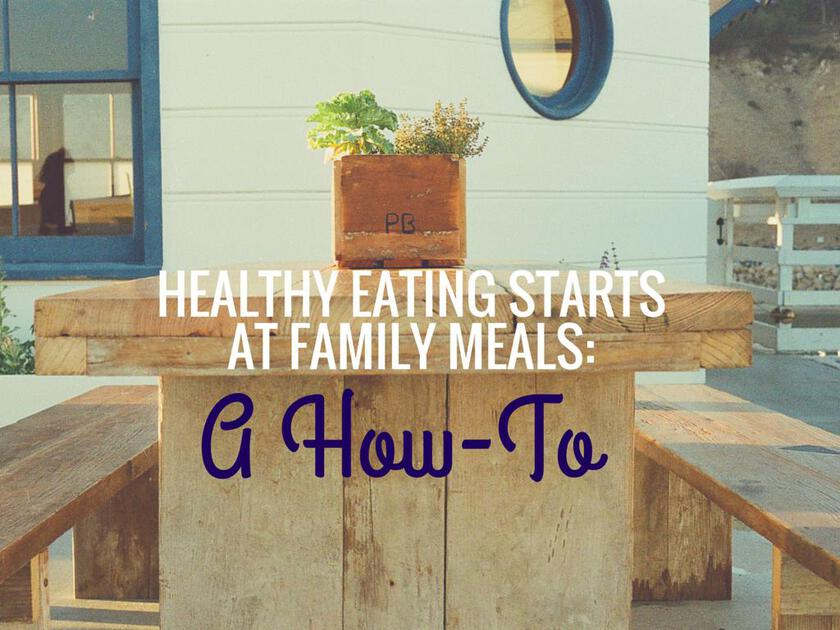 healthy eating start at family meals- (2)