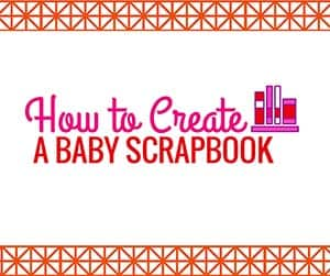 How to Create a Baby Scrapbook Blog