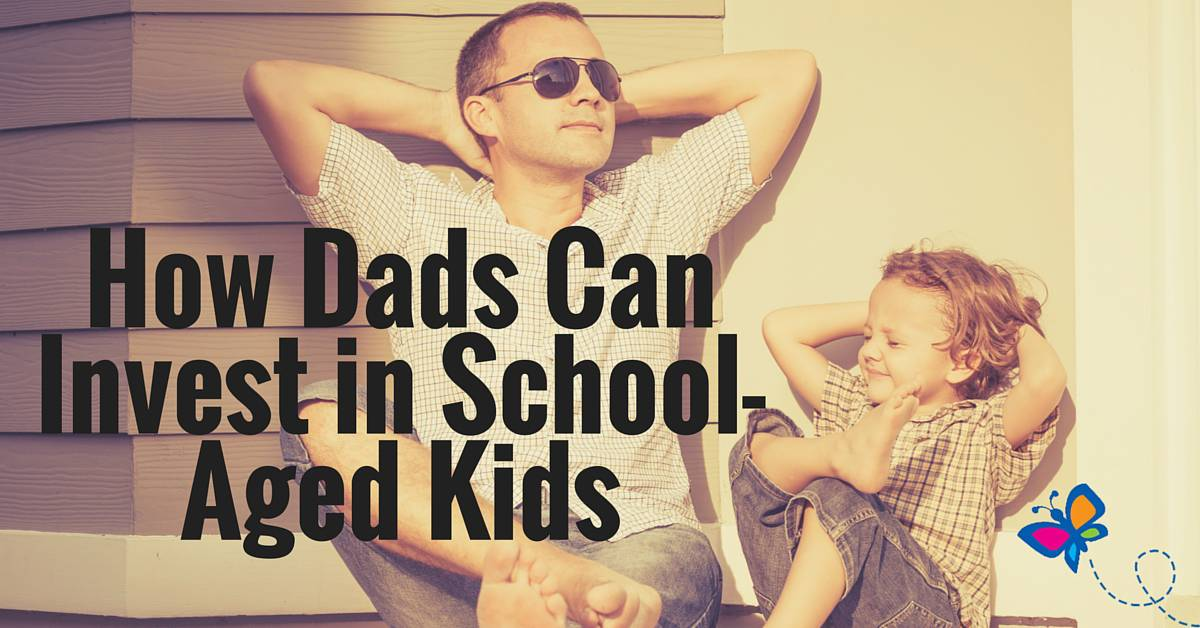 How Dads Can Invest in School-Aged Kids