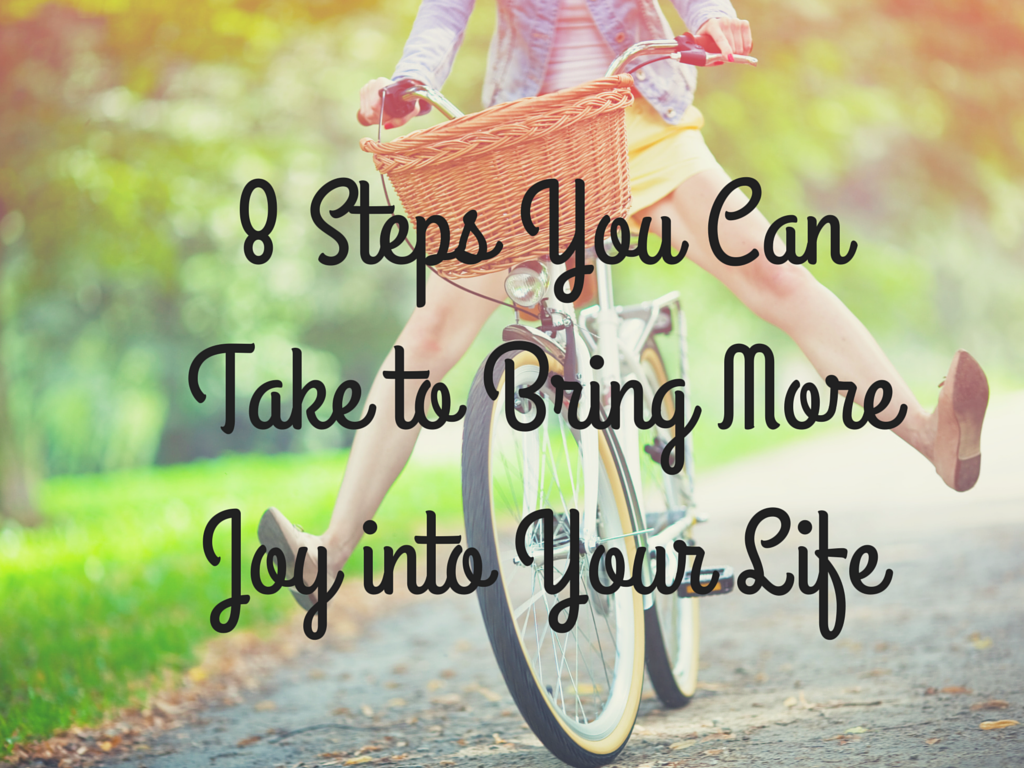 8 Steps You Can Take to Bring More Joy