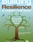 building resilience for children and teens giving kids roots and wings