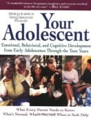your adolescent - emotional, behavioral and cognitive development from early adolescence through the teen years