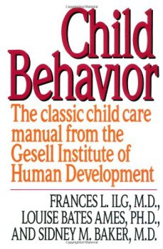 child behavior the classic child care manual from the Gesell Institute of Human Development