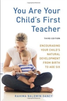 your are your child's first teacher - encouraging your child's natural development from birth to age six