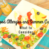 Food Allergies and Summer Camp-