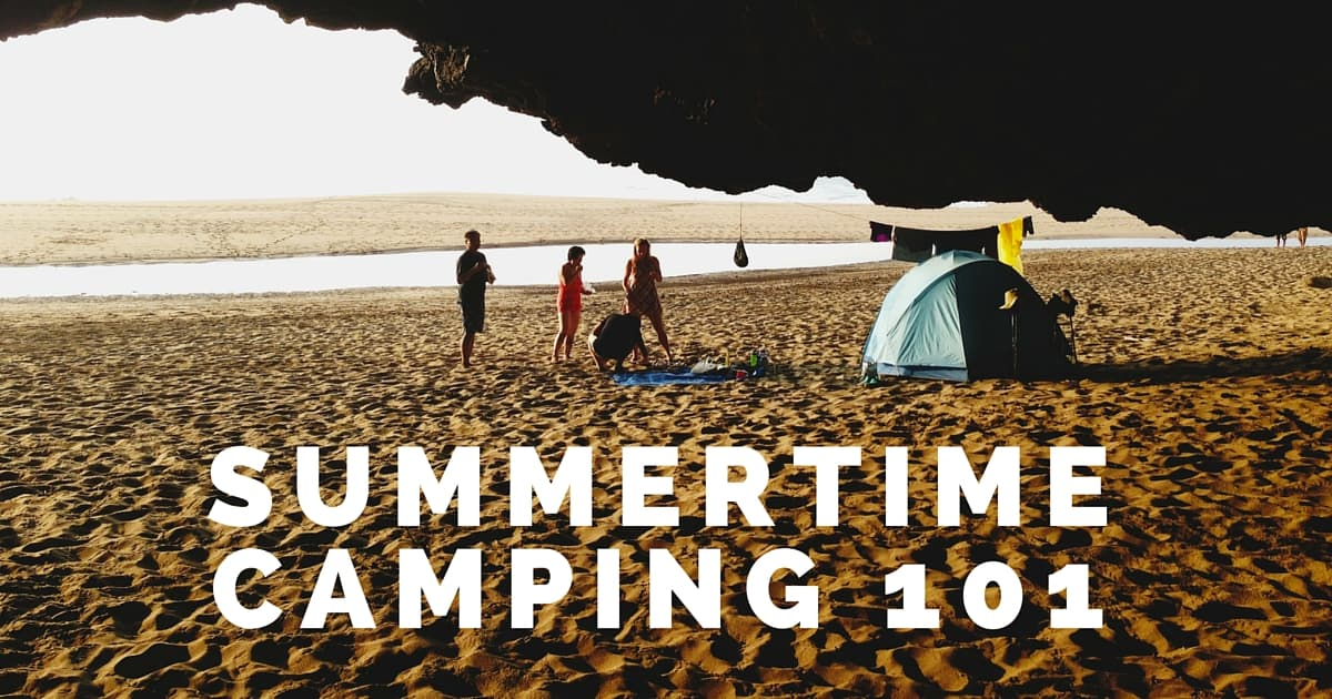 Summertime Camping 101