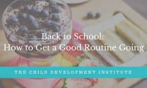 Back to School- How to Get a Good Routine Going