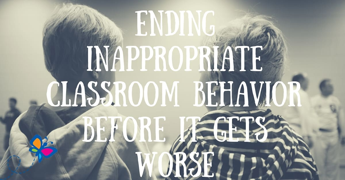Ending Inappropriate Classroom Behavior