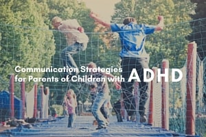 Communication Strategies for Parents of Children with ADHD (3)