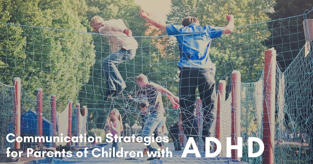Communication Strategies for Parents of Children with ADHD