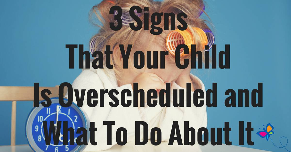 3 Signs That Your Child Is Overscheduled