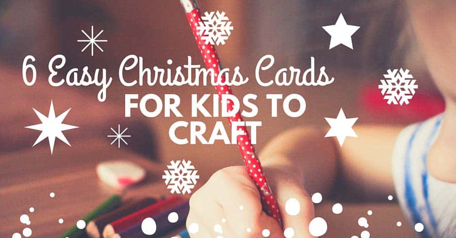 6 Easy Christmas Cards for Kids to Craft Blog