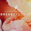 6 major benefits of breastfeeding