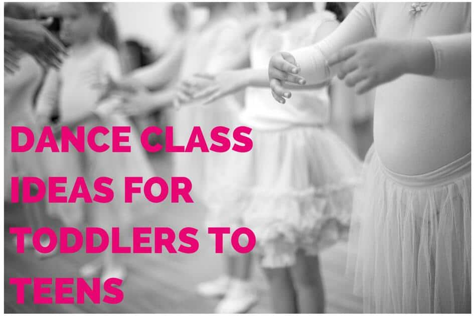 Dance Class Ideas for Toddlers to Teens