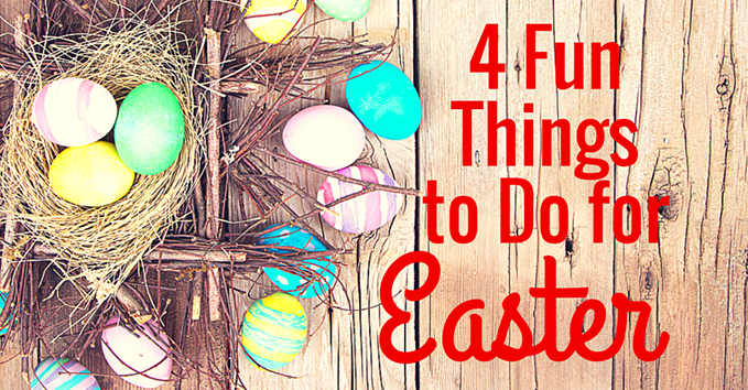 4 fun things to do for easter