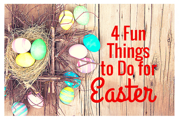 4 Fun Things to Do for Easter 715x480