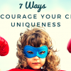 7 Ways to Encourage Your Child's Uniqueness Fb