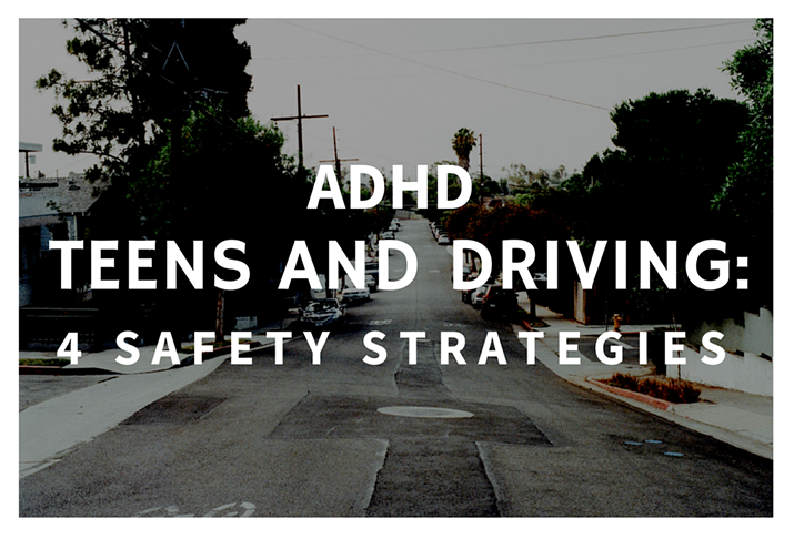 Driving With Adhd >> Adhd Teens And Driving 4 Safety Strategies