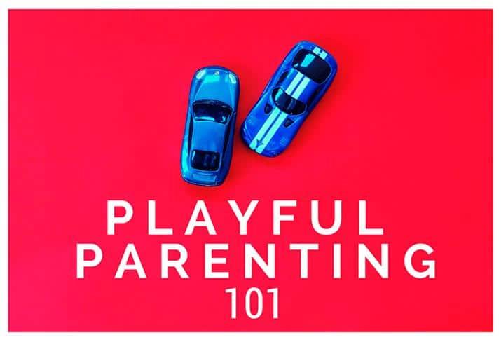 Playful Parenting 101 715x488