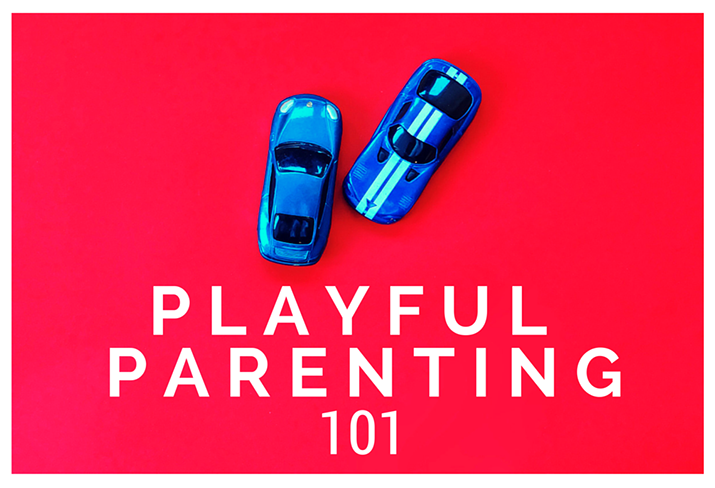Playful Parenting 101 715x488