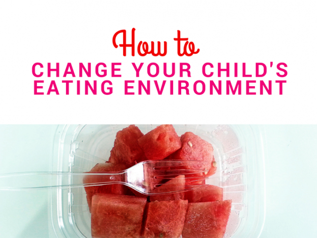 How to Change Your Child's Eating Environment