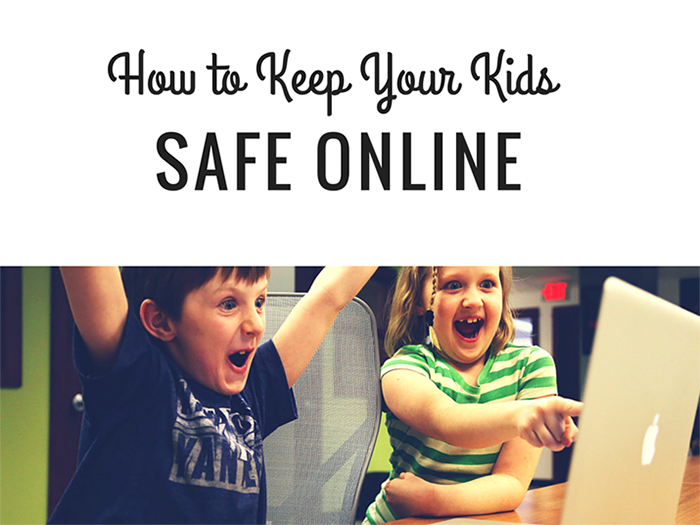 How to Keep Your Kids Safe Online 700x525