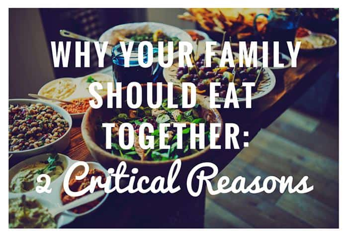 Why Your Family Should Eat Together 2 Critical Reasons Darker