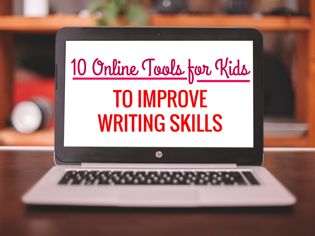 10 online tools for kids to improve writing skills 10 online tools for kids