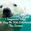 5 Inexpesnive Ways to Keep the Kids