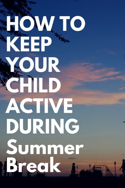 How To Keep Bad Luck Into Distance With These Two Plants: How To Keep Your Child Active During Summer Break