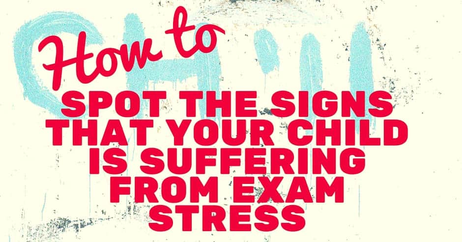 How to Spot the Signs That Your Child Is Suffering from Exam Stress Blog