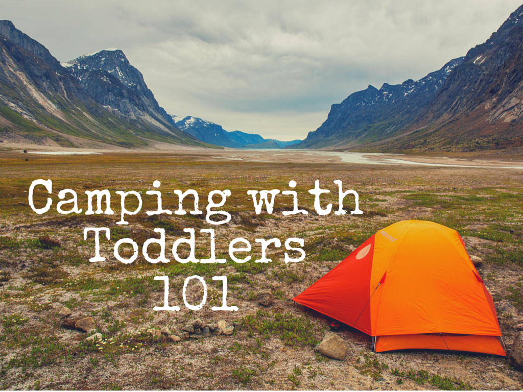 Camping with Toddlers 101