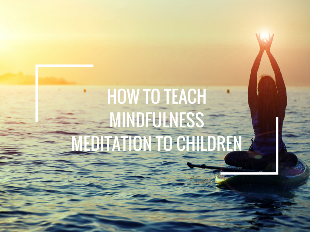 How to Teach Mindfulness Meditation to