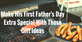 Make His First Father's Day Extra