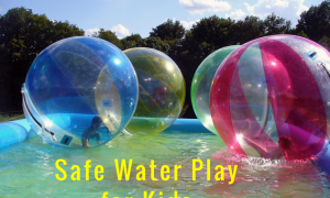 SAFE WATER PLAY                FOR KIDS
