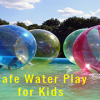 SAFE WATER PLAY  FOR KIDS-featured