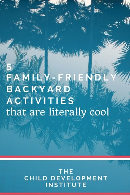 5 family friendly backyard activities that are literally cool