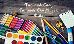 Fun and Easy Summer Crafts for Kids-feature